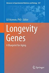 Longevity Genes: A Blueprint for Aging (Advances in Experimental Medicine and Biology)-cover