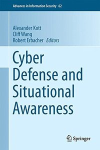 Cyber Defense and Situational Awareness (Advances in Information Security)-cover