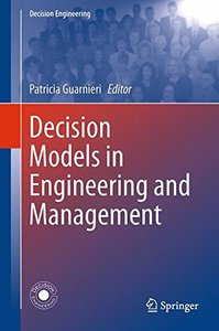 Decision Models in Engineering and Management (Decision Engineering)