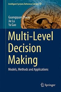 Multi-Level Decision Making: Models, Methods and Applications (Intelligent Systems Reference Library)-cover