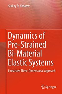 Dynamics of Pre-Strained Bi-Material Elastic Systems: Linearized Three-Dimensional Approach-cover