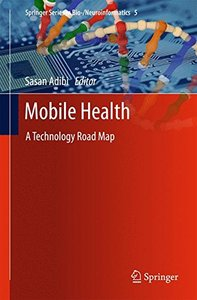 Mobile Health: A Technology Road Map (Springer Series in Bio-/Neuroinformatics)-cover