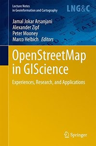 OpenStreetMap in GIScience: Experiences, Research, and Applications (Lecture Notes in Geoinformation and Cartography)-cover