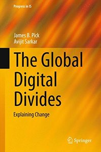 The Global Digital Divides: Explaining Change (Progress in IS)-cover
