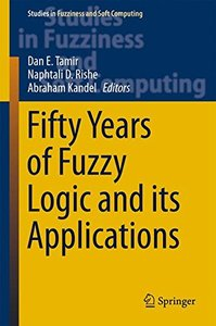 Fifty Years of Fuzzy Logic and its Applications (Studies in Fuzziness and Soft Computing)-cover