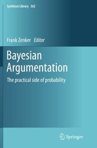 Bayesian Argumentation: The practical side of probability (Synthese Library)-cover