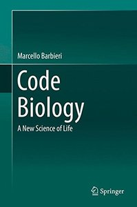 Code Biology: A New Science of Life
