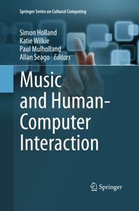 Music and Human-Computer Interaction (Springer Series on Cultural Computing)-cover