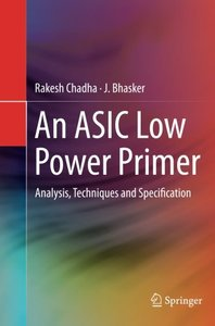 An ASIC Low Power Primer: Analysis, Techniques and Specification-cover