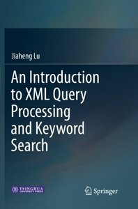 An Introduction to XML Query Processing and Keyword Search-cover