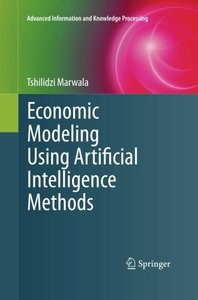 Economic Modeling Using Artificial Intelligence Methods (Advanced Information and Knowledge Processing)-cover