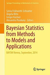 Bayesian Statistics from Methods to Models and Applications: Research from BAYSM 2014 (Springer Proceedings in Mathematics & Statistics)-cover