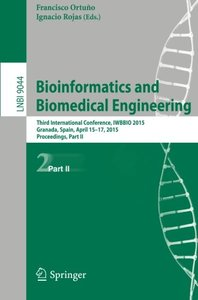 Bioinformatics and Biomedical Engineering: Third International Conference, IWBBIO 2015, Granada, Spain, April 15-17, 2015. Proceedings, Part II (Lecture Notes in Computer Science)-cover