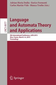Language and Automata Theory and Applications: 9th International Conference, LATA 2015, Nice, France, March 2-6, 2015, Proceedings (Lecture Notes in Computer Science)-cover