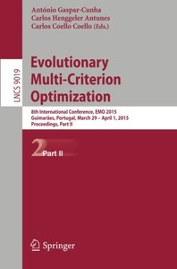 Evolutionary Multi-Criterion Optimization: 8th International Conference, EMO 2015, Guimarães, Portugal, March 29 --April 1, 2015. Proceedings, Part II (Lecture Notes in Computer Science)-cover