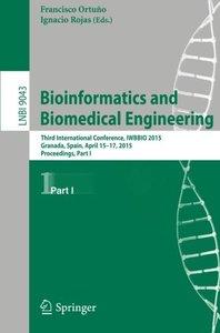 Bioinformatics and Biomedical Engineering: Third International Conference, IWBBIO 2015, Granada, Spain, April 15-17, 2015. Proceedings, Part I (Lecture Notes in Computer Science)-cover