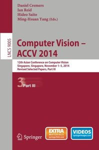 Computer Vision -- ACCV 2014: 12th Asian Conference on Computer Vision, Singapore, Singapore, November 1-5, 2014, Revised Selected Papers, Part III (Lecture Notes in Computer Science)-cover