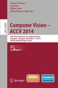 Computer Vision -- ACCV 2014: 12th Asian Conference on Computer Vision, Singapore, Singapore, November 1-5, 2014, Revised Selected Papers, Part V (Lecture Notes in Computer Science)-cover