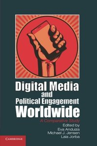 Digital Media and Political Engagement Worldwide: A Comparative Study (Communication, Society and Politics)-cover