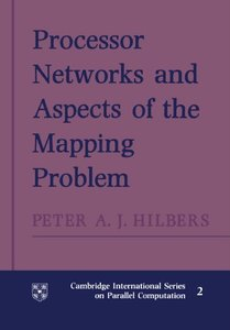 Processor Networks and Aspects of the Mapping Problem (Cambridge International Series on Parallel Computation)-cover