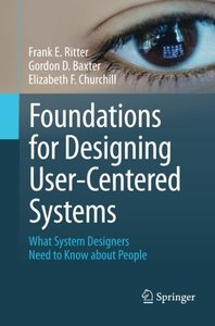 Foundations for Designing User-Centered Systems: What System Designers Need to Know about People-cover