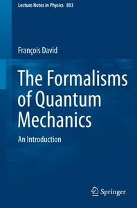 The Formalisms of Quantum Mechanics: An Introduction (Lecture Notes in Physics)-cover