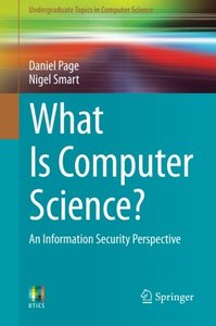 What Is Computer Science?: An Information Security Perspective (Undergraduate Topics in Computer Science)-cover