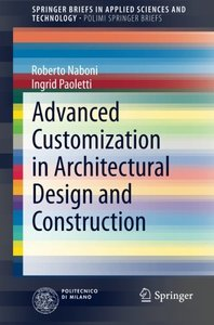 Advanced Customization in Architectural Design and Construction (SpringerBriefs in Applied Sciences and Technology)-cover