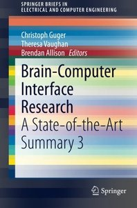 Brain-Computer Interface Research: A State-of-the-Art Summary 3 (SpringerBriefs in Electrical and Computer Engineering)