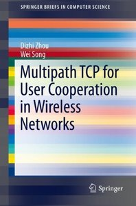 Multipath TCP for User Cooperation in Wireless Networks (SpringerBriefs in Computer Science)