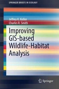 Improving GIS-based Wildlife-Habitat Analysis (SpringerBriefs in Ecology)-cover