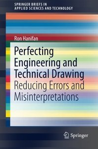 Perfecting Engineering and Technical Drawing: Reducing Errors and Misinterpretations (SpringerBriefs in Applied Sciences and Technology)-cover