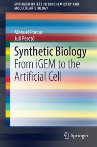 Synthetic Biology: From iGEM to the Artificial Cell (SpringerBriefs in Biochemistry and Molecular Biology)-cover