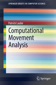 Computational Movement Analysis (SpringerBriefs in Computer Science)-cover