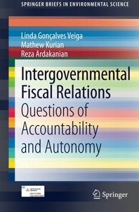 Intergovernmental Fiscal Relations: Questions of Accountability and Autonomy (SpringerBriefs in Environmental Science)-cover