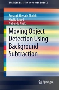 Moving Object Detection Using Background Subtraction (SpringerBriefs in Computer Science)-cover