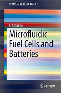 Microfluidic Fuel Cells and Batteries (SpringerBriefs in Energy)-cover