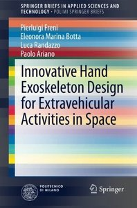 Innovative Hand Exoskeleton Design for Extravehicular Activities in Space (SpringerBriefs in Applied Sciences and Technology)-cover