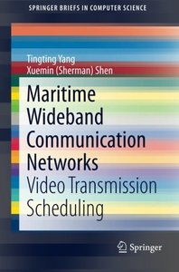 Maritime Wideband Communication Networks: Video Transmission Scheduling (SpringerBriefs in Computer Science)-cover