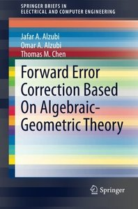 Forward Error Correction Based On Algebraic-Geometric Theory (SpringerBriefs in Electrical and Computer Engineering)-cover