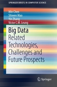 Big Data: Related Technologies, Challenges and Future Prospects (SpringerBriefs in Computer Science)-cover