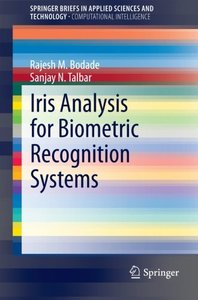 Iris Analysis for Biometric Recognition Systems (SpringerBriefs in Applied Sciences and Technology)-cover