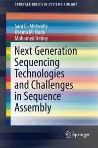 Next Generation Sequencing Technologies and Challenges in Sequence Assembly (SpringerBriefs in Systems Biology)-cover