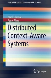 Distributed Context-Aware Systems (SpringerBriefs in Computer Science)-cover