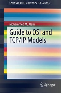 Guide to OSI and TCP/IP Models (SpringerBriefs in Computer Science)-cover