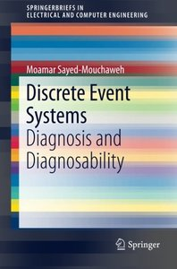 Discrete Event Systems: Diagnosis and Diagnosability (SpringerBriefs in Electrical and Computer Engineering)-cover