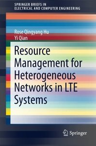Resource Management for Heterogeneous Networks in LTE Systems (SpringerBriefs in Electrical and Computer Engineering)-cover