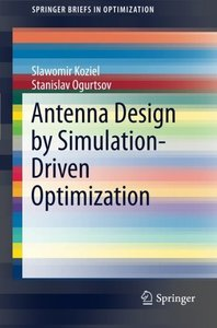 Antenna Design by Simulation-Driven Optimization (SpringerBriefs in Optimization)