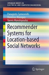 Recommender Systems for Location-based Social Networks (SpringerBriefs in Electrical and Computer Engineering)-cover