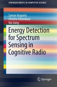 Energy Detection for Spectrum Sensing in Cognitive Radio (SpringerBriefs in Computer Science)-cover